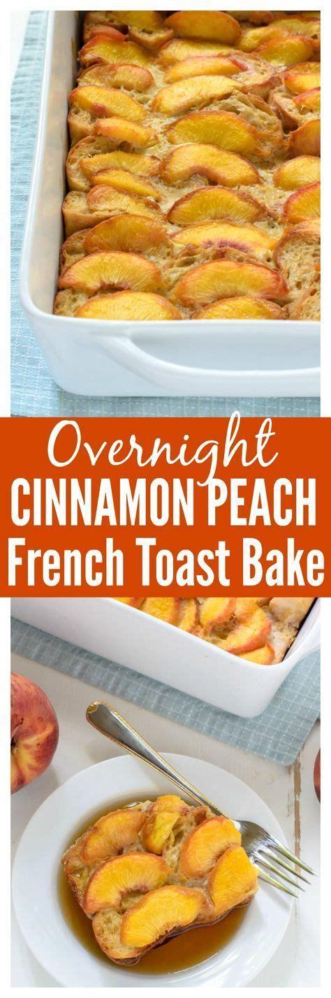 Overnight Cinnamon Peach French Toast Casserole Recipe