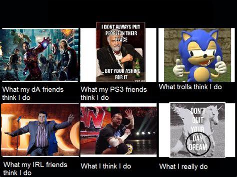 What I Think I Do Meme - what people think i do meme by sonamy 666 on deviantart