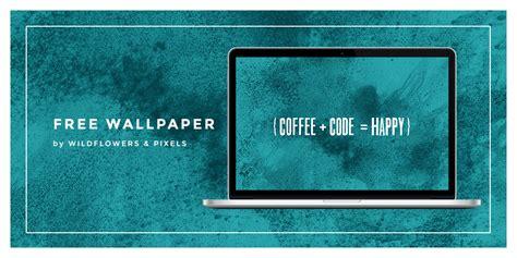 { Coffee + Code = Happy } Free Wallpaper