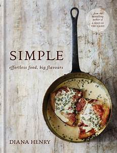 Simple by Diana Henry (£10) | Best Cookery Books of 2016 | POPSUGAR Food UK Photo 5