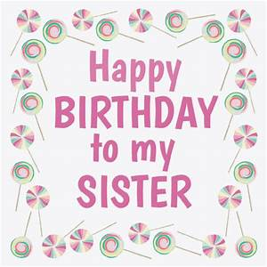 Happy Birthday Wishes for Sister - Freshmorningquotes