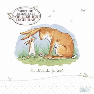 Weist Du Eigentlich Wie Lieb Ich Dich Hab : wei t du eigentlich wie lieb ich dich hab 2016 kalender 2016 dumont kalenderverlag ~ Yasmunasinghe.com Haus und Dekorationen