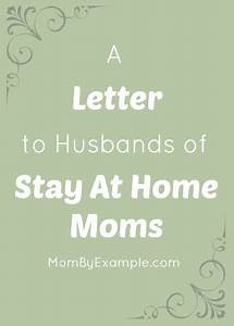 A Letter To Husbands Of Stay At Home All Things