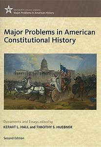 Major problems in american constitutional history for Major problems in american constitutional history documents and essays