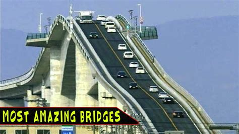 Top 10 Most Amazing Bridges In The World Youtube