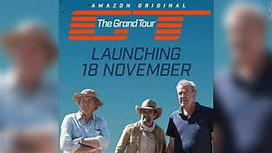 The Grand Tour Saison 2 Date : 39 the grand tour 39 start date set for november on amazon ~ Medecine-chirurgie-esthetiques.com Avis de Voitures
