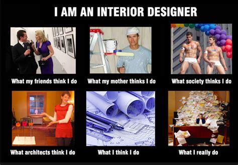 what do interior designers do cole barnett interior designer meme what society thinks