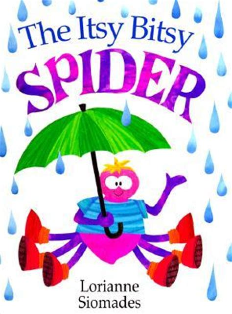 itsy bitsy spider   lorianne siomades reviews discussion bookclubs lists