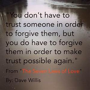 The Seven Laws ... Forgiving Relationship Quotes