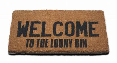 Bin Looney Loony Welcome Quotes Quotesgram