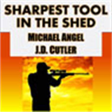 Sharpest Tool In The Shed Sharpest Tool In The Shed Audiobook By J D Cutler For Just 5 95