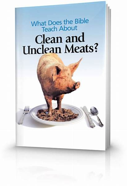 Unclean Bible Clean Does Meats Teach Biblical