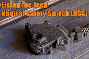 Fixing The Jeep Neutral Safety Switch  Nss