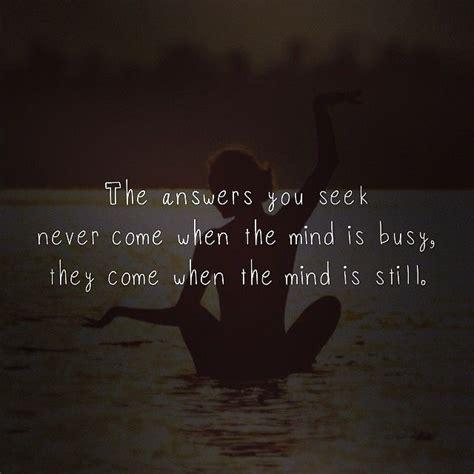 quotes yoga meditation zen stillness classes class inspiration mindfulness daily teachers mind teacher come yogatime still answers relentless invite breath