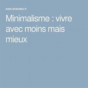 Vivre Mieux Avec Moins : minimalisme vivre avec moins mais mieux minimalisme pinterest ~ Melissatoandfro.com Idées de Décoration