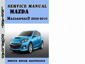 Mazda3 Mazdaspeed3 2009-2010 Service Repair Manual