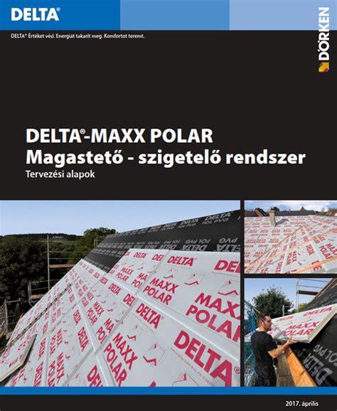 megjelent a d 246 rken delta maxx polar szarufa feletti hőszigetelő rendszer tervez 233 si seg 233 dlete