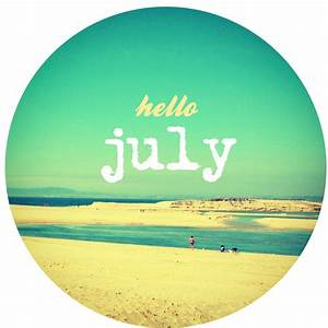 Hello July Pictures, Photos, and Images for Facebook ...