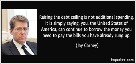 Raising The Debt Ceiling Is Not Additional Spending It Is