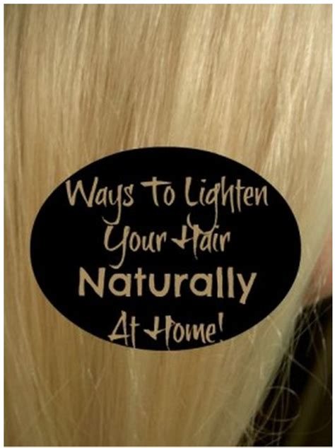 Ways To Lighten Hair Without Damaging It by 1000 Ideas About Lighten Hair On