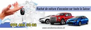 Garage Rachat Voiture : voitures a vendre en suisse ~ Gottalentnigeria.com Avis de Voitures
