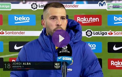 Alba: Barcelona Could Have Scored More Against Real Betis