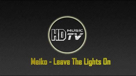 Meiko Leave The Lights On by Meiko Leave The Lights On