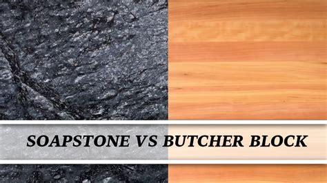 soapstone  butcher block countertop comparison youtube