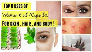 Five Awesome Ways To Use Of Vitamin E Capsules For The Benefit Of Your Skin And Hair  U2013 Healthy