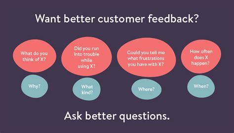 proper     customer feedback