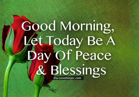 Good Morning, Let Today Be A Day Of Peace And Blessings