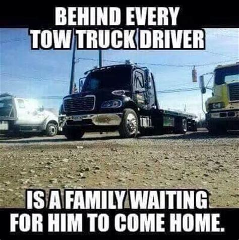 Towing Memes - some don t please remember to move over the life of a tow truck drivers wife pinterest