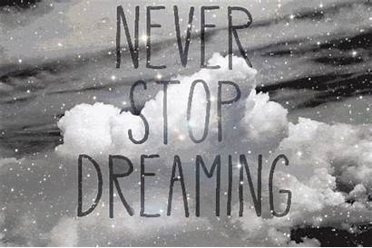 Dreaming Stop Never Dream Dreams Quotes Quote