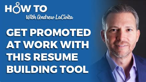 Resume Building Tool get promoted at work with this resume building tool