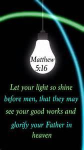 Let Your Light So Shine Kjv by Verse For Today 23 03 Matthew 5 16 Pjnaijaexpress