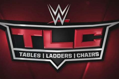 Wwe Tlc Tables, Ladders & Chairs  Start Time And Match