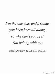 """""""You Belong With Me"""" - Taylor Swift. 