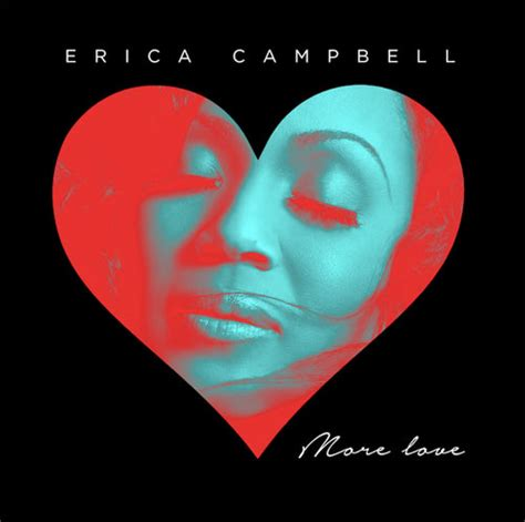 """Jfh News Erica Campbell Releases New Single, """"more Love"""""""