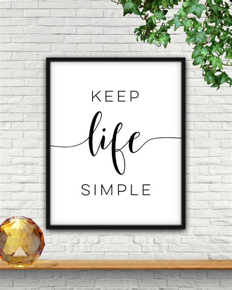 Keep it simple. — bharath mamidoju. Keep Life Simple Keep Life Simple Design Keep It Simple | Etsy