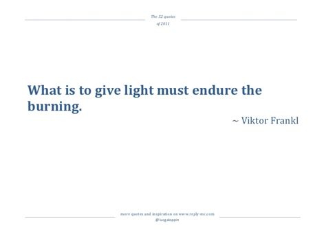 What Is To Give Light Must Endure Burning - 52 quotes of 2011