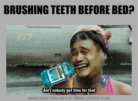 Brushing Teeth Meme - 810 best funny sayings images on pinterest ha ha funny stuff and funny things