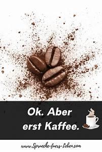 Kaffee Hilft Gegen Alles : die sch nste bohne der welt nette spr che ber kaffee mit bildern ~ A.2002-acura-tl-radio.info Haus und Dekorationen
