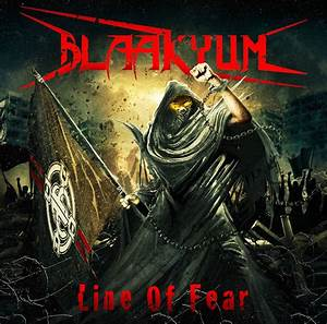 BLAAKYUM Announce 'Line Of Fear' Album Details, Cover ...