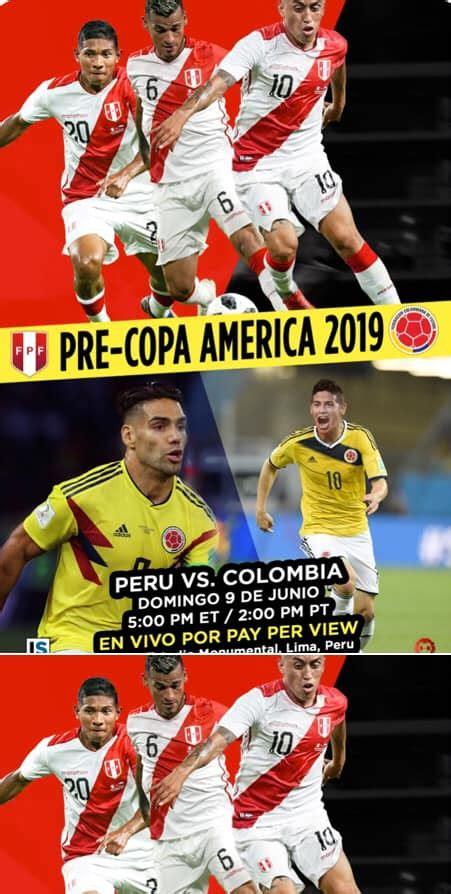 Colombia y perú se enfrentaron en el partido que cerró la tercera jornada del grupo b en el estadio olímpico pedro ludovico de goiania, mientras que el líder, brasil, tuvo asueto y vio por televisión como sigue a la cabeza de la zona con 6 puntos. Peru Vs Colombia Pre-Copa America 2019 - Celtic on Market
