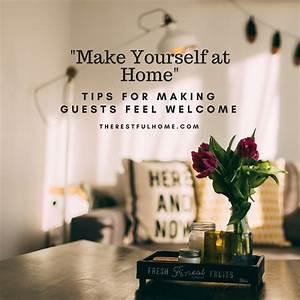 Make Yourself At Home : make yourself at home making guests feel welcome the restful home ~ Eleganceandgraceweddings.com Haus und Dekorationen