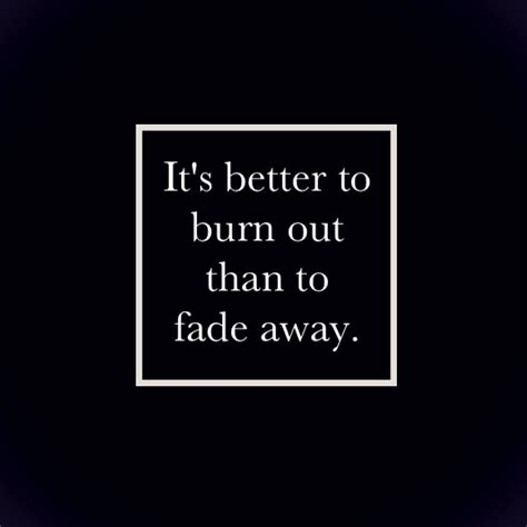 8tracks Radio  It's Better To Burn Out Than To Fade Away