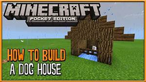Mcpe build tutorial how to build a simple dog house for How to build a dog house youtube