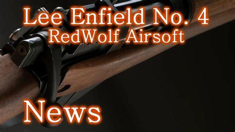 news  lee enfield   redwolf airsoft rwa airsoface