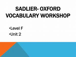 Sadlier Oxford Vocabulary Answers Level D Sadlier Oxford Vocabulary Workshop Level F Answers