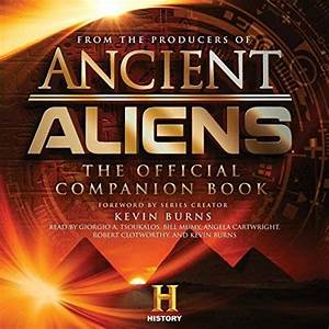 Ancient Aliens: The Official Companion Book [Audiobook ...